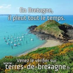 Terre de Bretagne - Week end en Bretagne - En bretagne il ne fait jamais beau